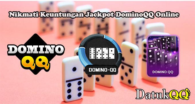 Nikmati Keuntungan Jackpot DominoQQ Online