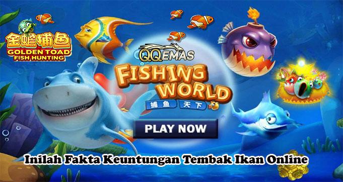 Inilah Fakta Keuntungan Tembak Ikan Online